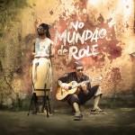Charel & Sanguebom – No Mundão de Rôlé (2014)
