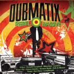 Dubmatix – Rebel Massive (2013)