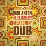 Rod Anton & Babs – Reasonin' in DUB (2013)