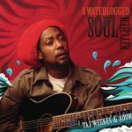 Taj Weekes & Adowa – A Waterlogged Soul Kitchen (2011)