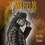 Boney Fields – Changing for the Future (2013)