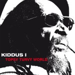 Kiddus I – Topsy Turvy World (2013)