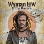 Wyman Low & The Ravers – Trippin' (2016)