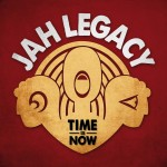 Jah Legacy – Time is Now (2016)