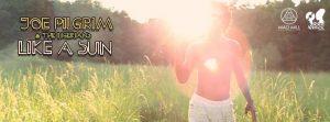 JoePilgrim-LikeASun-BanniereClip3