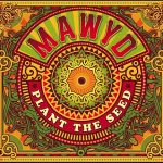 Mawyd – Plant The Seed (2016)