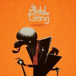 Abdul & The Gang – Chibani (2018)