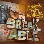 Alborosie meets The Wailers United – Unbreakable (2018)