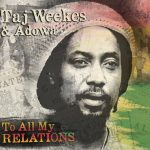 Taj Weekes & Adowa – To All My Relations (2018)
