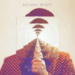 Natural Mighty – Reflection of my Dreams (2018)