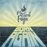 Mystical Faya – Born Again (single 2019)