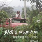 Baco & Urban Plant – Rocking My Roots (2019)