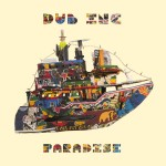 Dub Inc – Paradise (2013)