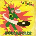 Dj Vadim – Dubcatcher (2014)
