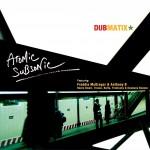 Dubmatix – Atomic Subsonic (2008)