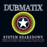 Dubmatix – System Shakedown (2010)