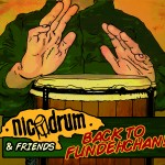 Nicodrum & Friends – Back To Fundehchan ! (2014)