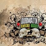 Dubmatix – Renegade Rocker (2009)