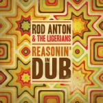 Rod Anton & Babs – Reasonin' in DUB (2013)