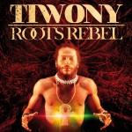 Tiwony – Roots Rebel (2014)