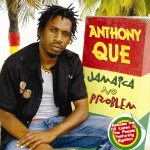 Anthony Que – Jamaica No Problem (2007)