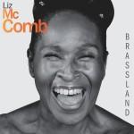 Liz McComb – Brassland (2013)