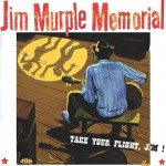 Jim Murple Memorial – Take Your Flight Jim (2013)