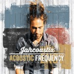 Jahcoustix – Acoustic Frequency (2014)