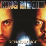 King Riddim – Renaissance (2012)