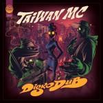 Taiwan MC – Diskodub (2014)