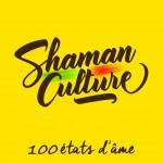 Shaman Culture – 100 États d'Âme (2015)