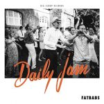 Fatbabs – Daily Jam (EP 2017)