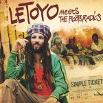 Letoyo Meets The Roots Radics – Simple Ticket (2017)