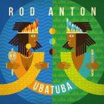 Rod Anton – Ubatuba (2017)