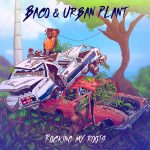 Baco & Urban Plant – Rocking My Roots (2020)
