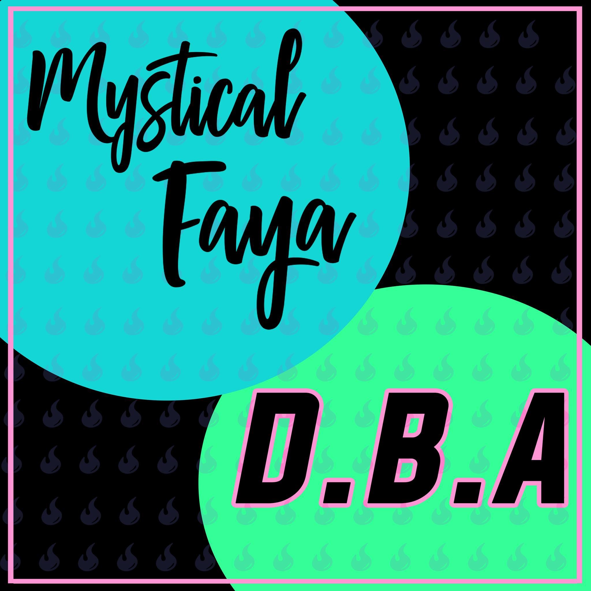Mystical Faya