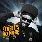 Mykal Rose - Street's No More (single 2021)