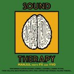Manjul meets FX and YVO - Sound Therapy (2021)