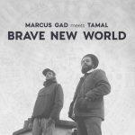 Marcus Gad meets Tamal - Brave New World (2021)