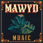 Mawyd - Music (single 2021)
