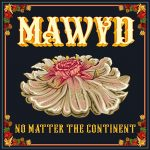 Mawyd - No Matter The Continent (single 2021)